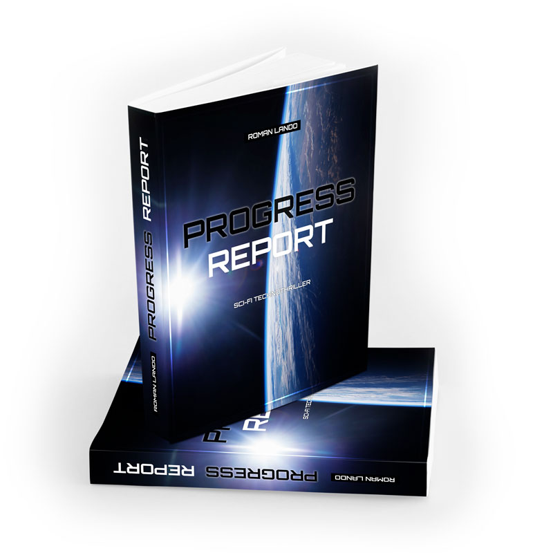 Progress Report book - sci-fi techno-thriller